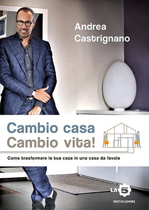 Cover cambio casa cambio vita mondadori andrea castrignano - Cambio casa cambio vita costi ...